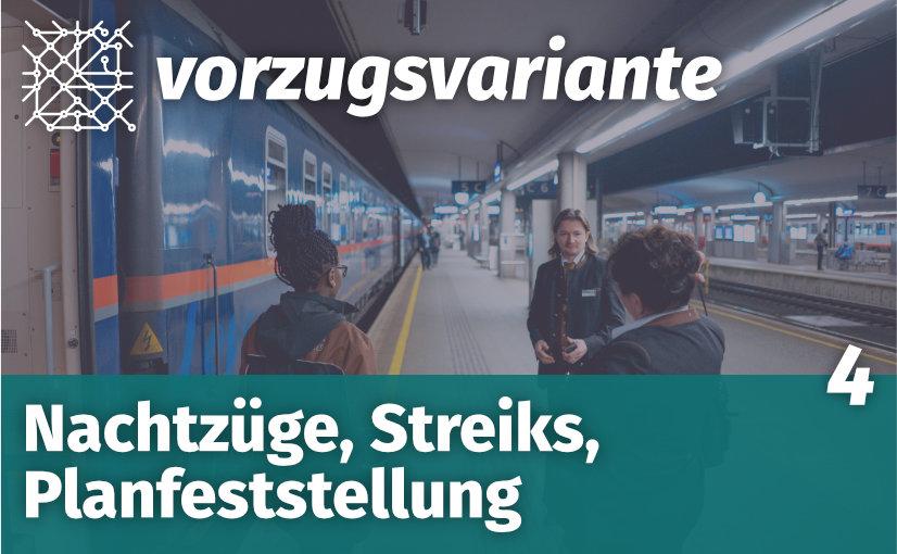 VZV004 Nachtzüge, Streiks, Planfeststellung