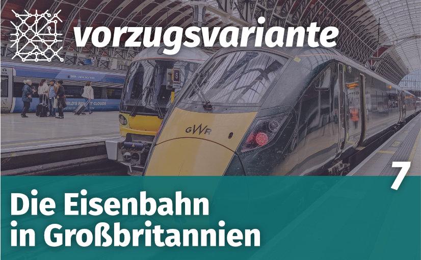 VZV007 Die Eisenbahn in Großbritannien